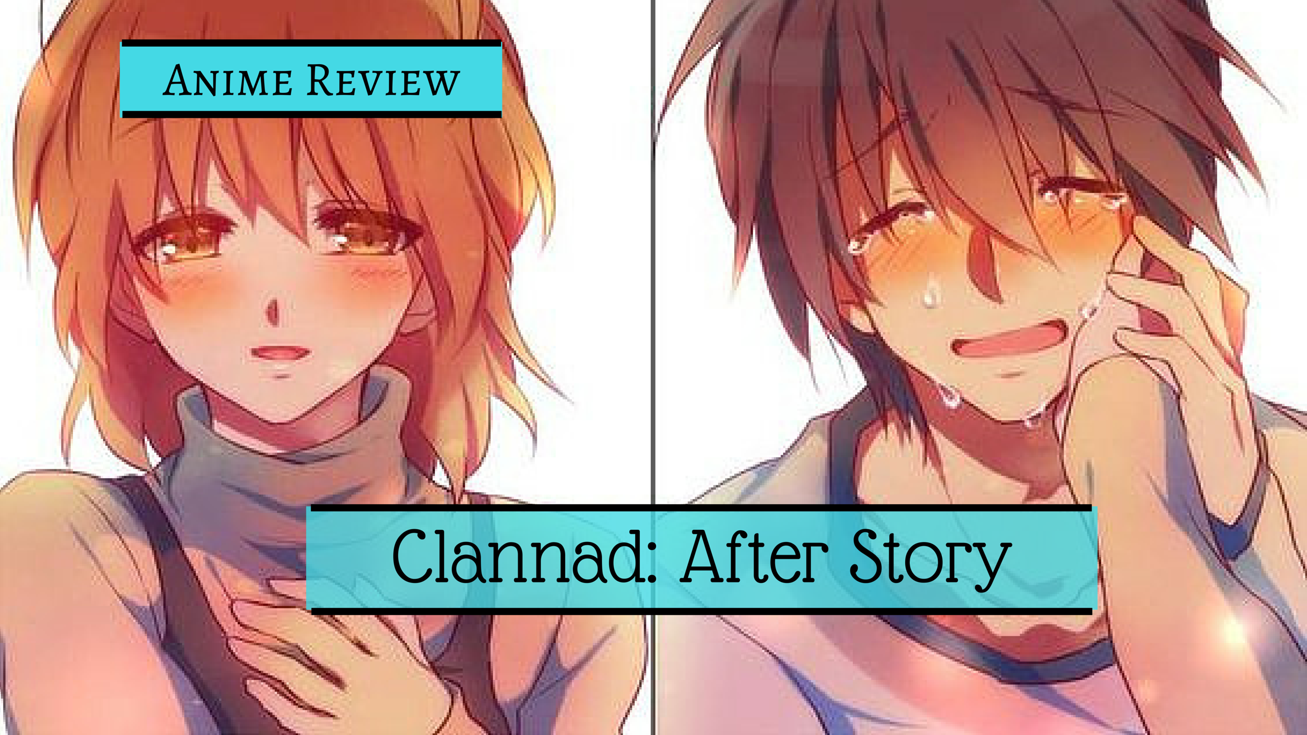 The Saddest Anime In History Clannad After Story Review